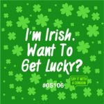 I'm Irish. What To Get Lucky Condom