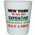 "White Porcelain ""NY was so Expensive"" 10oz Half Shot Glass"